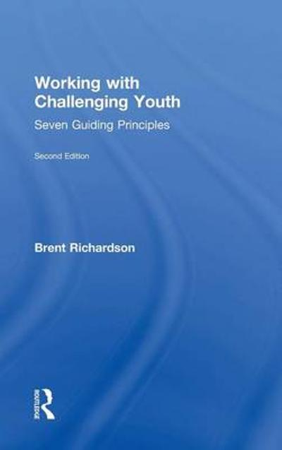 Working with Challenging Youth - Brent G. Richardson