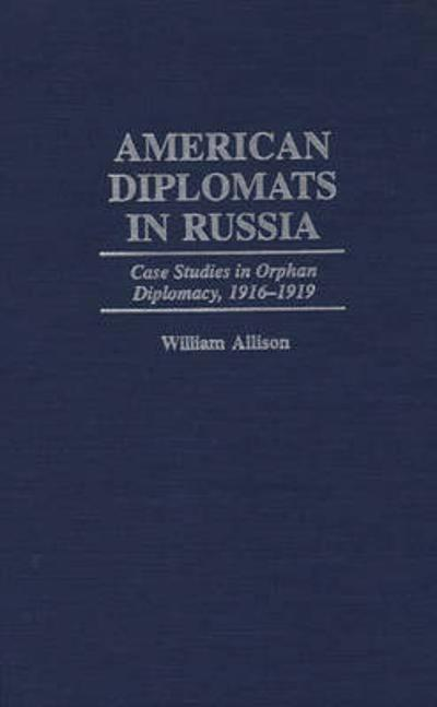 American Diplomats in Russia - William T. Allison