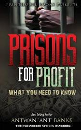 Prisons for Profit - Antwan 'Ant ' Bank$