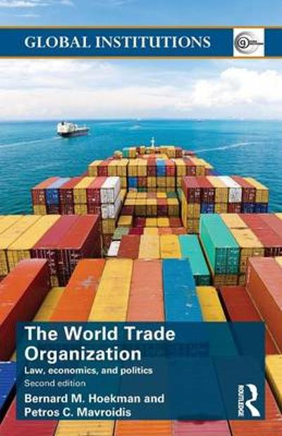 World Trade Organization (WTO) - Bernard M. Hoekman