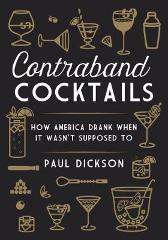 Contraband Cocktails - Paul Dickson
