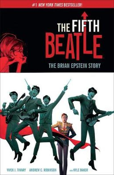 Fifth Beatle, The: The Brian Epstein Story - Vivek J. Tiwary