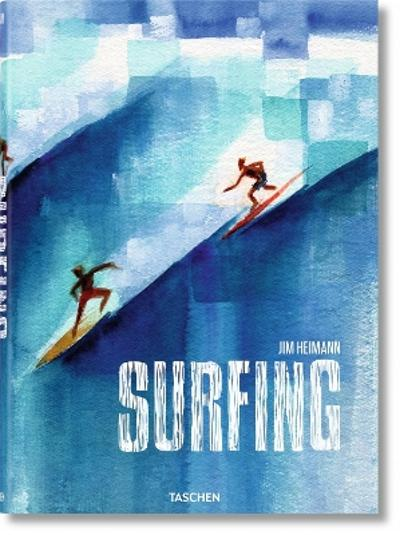 Surfing. 1778-Today - Jim Heimann
