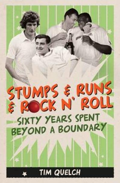 Stumps & Runs & Rock 'n Roll - Tim Quelch