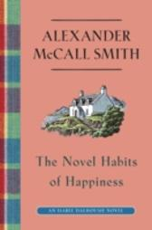 Novel Habits of Happiness - Alexander McCall Smith