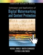 Techniques and Applications of Digital Watermarking and Content Protection - Michael Arnold