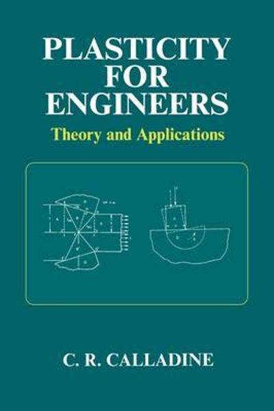Plasticity for Engineers - C. R. Calladine