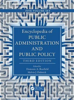 Encyclopedia of Public Administration and Public Policy - 5 Volume Set - Melvin J. Dubnick