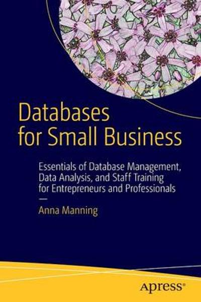 Databases for Small Business - Anna Manning