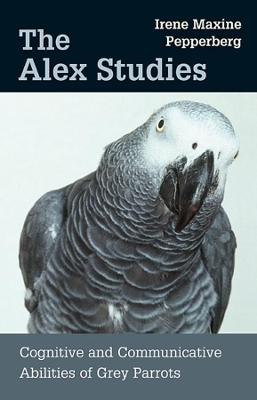 The Alex Studies - Irene Maxine Pepperberg