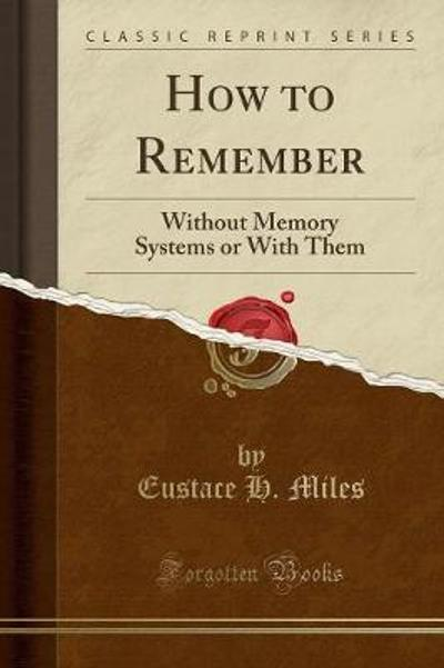 How to Remember - Eustace H Miles