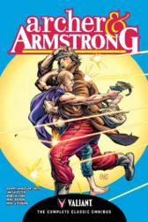 Archer & Armstrong: The Complete Classic Omnibus - Barry Windsor-Smith Jim Shooter Bob Layton Mike Baron Barry Windsor-Smith Mike Vosburg