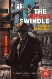 The Great Swindle - Pierre Lemaitre Frank Wynne
