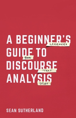 A Beginner's Guide to Discourse Analysis - Sean Sutherland