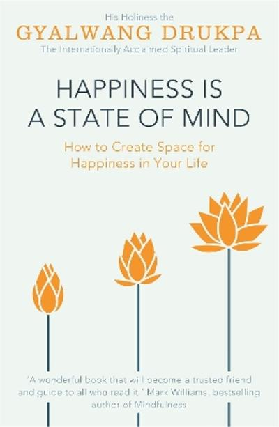 Happiness is a State of Mind - Gyalwang Drukpa