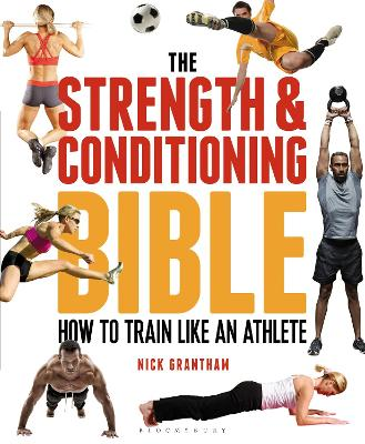 The Strength and Conditioning Bible - Nick Grantham