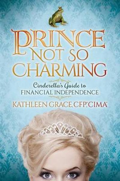 Prince Not So Charming - Kathleen Grace