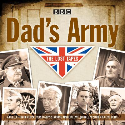 Dad's Army: The Lost Tapes - David Croft