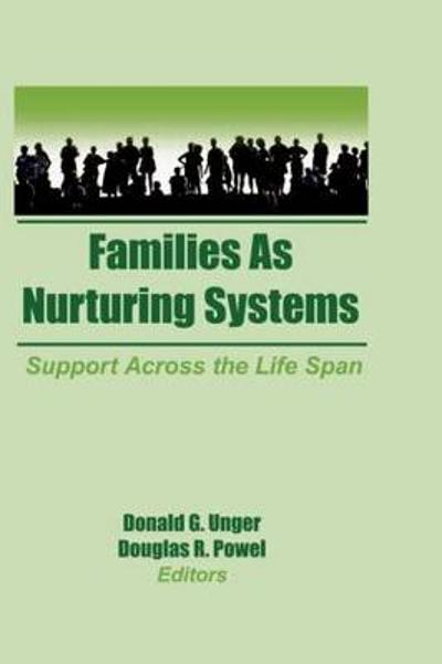 Families as Nurturing Systems - Donald G. Unger