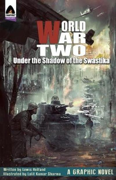 World War Two: Under The Shadow Of The Swastika - Lewis Helfand