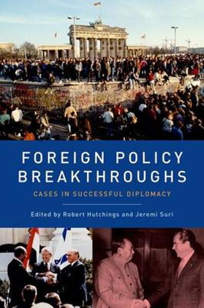 Foreign Policy Breakthroughs - Robert Hutchings