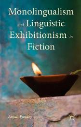 Monolingualism and Linguistic Exhibitionism in Fiction - Anjali Pandey