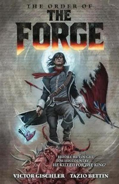 The Order Of The Forge - Victor Gischler
