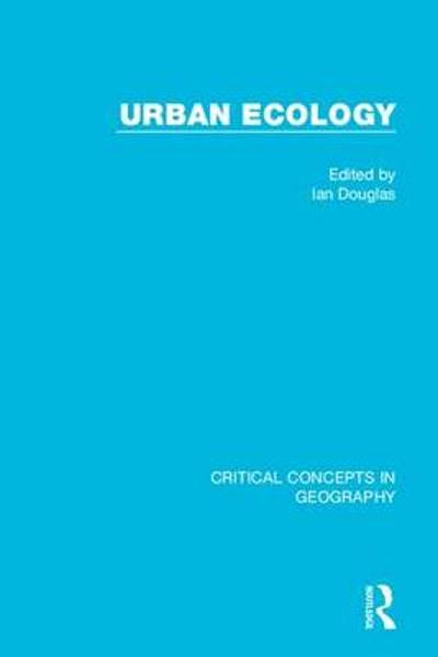 Urban Ecology, 4-vol. set - Ian Douglas