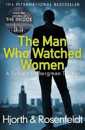 The Man Who Watched Women - Michael Hjorth Hans Rosenfeldt