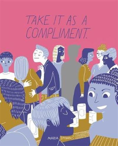 Take It as a Compliment - Maria Stoian