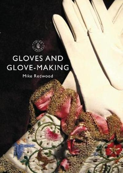 Gloves and Glove-making - Mike Redwood