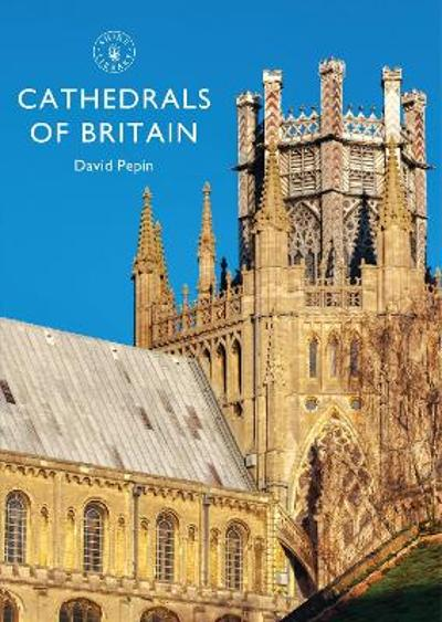 Cathedrals of Britain - David Pepin