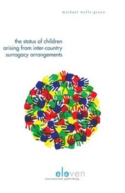 The Status of Children Arising from Inter-Country Surrogacy Arrangement - Michael Wells-Greco