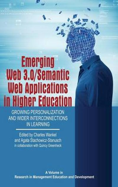 Emerging Web 3.0/ Semantic Web Applications in Higher Education - Charles Wankel