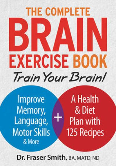 The Complete Brain Exercise Book - Fraser Smith