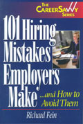 101 Hiring Mistakes Employers Make - Richard Fein