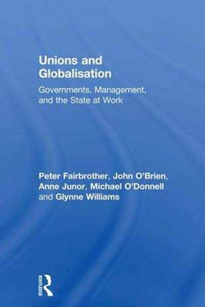 Unions and Globalisation - Peter Fairbrother