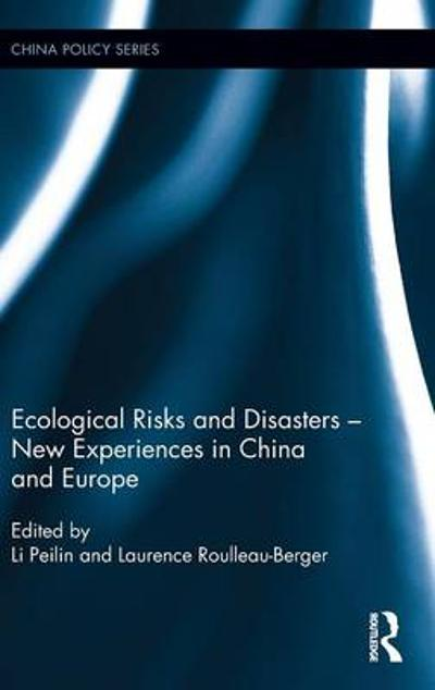 Ecological Risks and Disasters - New Experiences in China and Europe - Peilin Li