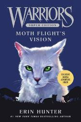 Warriors Super Edition: Moth Flight's Vision - Erin Hunter Dan Jolley Lillian Diaz-Przybyl James L. Barry Owen Richardson