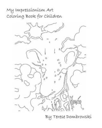 My Impressionism Art Coloring Book For Children - Terese Dombrowski