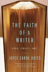 The Faith Of A Writer - Joyce Carol Oates