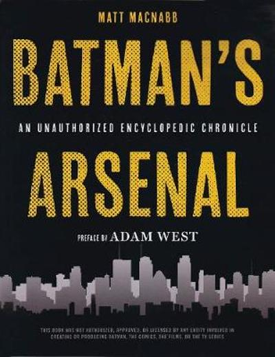 Batman's Arsenal - Matt Macnabb