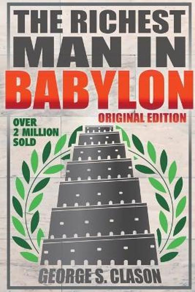 The Richest Man in Babylon - Original Edition - George S Clason