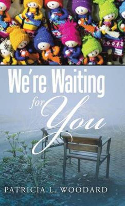 We're Waiting for You - Patricia L Woodard