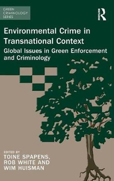 Environmental Crime in Transnational Context - Toine Spapens