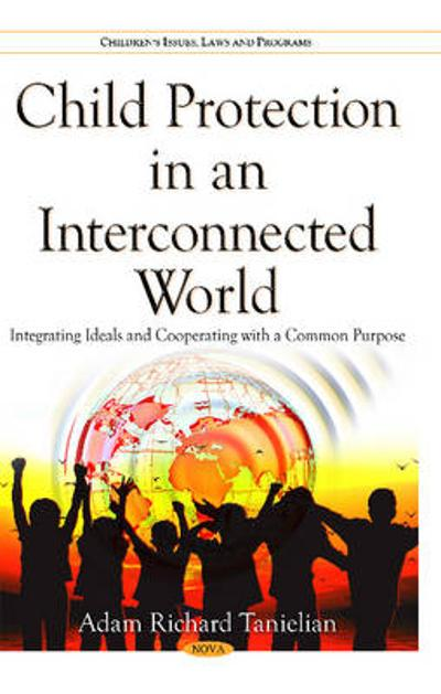Child Protection in an Interconnected World - Adam Richard Tanielian