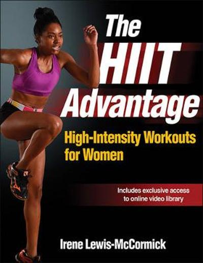 The HIIT Advantage - Irene Lewis-McCormick