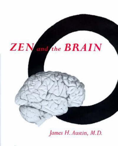 Zen and the Brain - James H. Austin