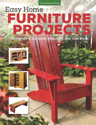 Easy Home Furniture Projects - Editors of Cool Springs Press