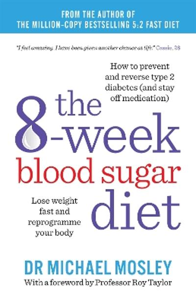 The 8-week blood sugar diet - Michael Mosley